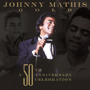 Johnny Mathis Gold: A 50th Anniversary Celebration/Johnny Mathis