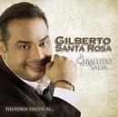 El Caballero De La Salsa - La Historia Tropical/Gilberto Santa Rosa