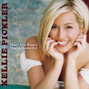 Don't You Know You're Beautiful/Kellie Pickler