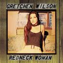 Redneck Women/Gretchen Wilson