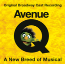Avenue Q (Original Broadway Cast Recording)/Original Broadway Cast of Avenue Q