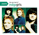 Playlist: The Very Best of Indigo Girls/Indigo Girls