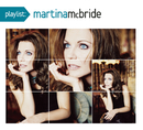 Playlist: The Very Best Of Martina McBride/Martina McBride