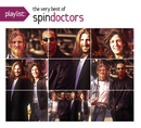 Playlist: The Very Best Of Spin Doctors/Spin Doctors