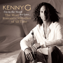 I'm In The Mood For Love ... The Most Romantic Melodies Of All Time/Kenny G