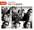 Playlist: The Very Best Of Our Lady Peace/Our Lady Peace
