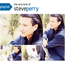 Playlist: The Very Best Of Steve Perry/Steve Perry