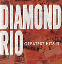 Greatest Hits II/Diamond Rio