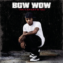 You Can Get It All (Album Version) feat.Johntá Austin/Bow Wow