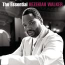The Essential Hezekiah Walker/Hezekiah Walker