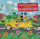 Radio la Colifata Presenta: El Canto del Loco/El Canto del Loco
