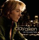 On My Way Here/Clay Aiken