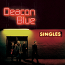 Singles/Deacon Blue