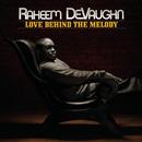 Love Behind The Melody/Raheem DeVaughn