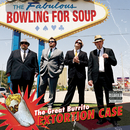 The Great Burrito Extortion Case/Bowling For Soup