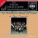 La Gran Colección del 60 Aniversario CBS - La Arrolladora Banda El Limon De Rene Camacho/La Arrolladora Banda el Limón de René Camacho