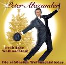 Fröhliche Weihnachten - Die schönsten Weihnachtslieder/Peter Alexander