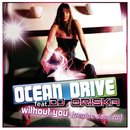 Without You feat.DJ Oriska/Ocean Drive