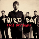 Call My Name/Third Day