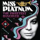 The Sweetest Hangover/Miss Platnum
