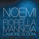 L'amore si odia feat.Fiorella Mannoia/Noemi