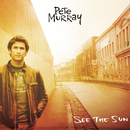 See The Sun/Pete Murray
