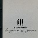 De Personas a Personas/El Canto del Loco