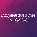 Need U Bad/Jazmine Sullivan