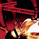 Red Carpet Massacre/Duran Duran