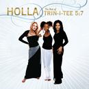 Holla: The Best Of Trin-I-Tee 5:7/Trin-I-Tee 5:7