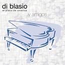 ...Y Amigos/Di Blasio