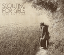 Elvis Ain't Dead/Scouting For Girls