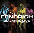 30 Jahre Live - Best Of/Rainhard Fendrich