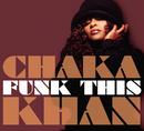 Funk This/Chaka Khan
