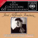 La Gran Colección del 60 Aniversario CBS - José Alfredo Jiménez/José Alfredo Jiménez