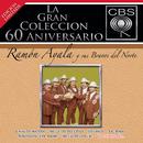 La Gran Colección del 60 Aniversario CBS - Ramón Ayala y Sus Bravos del Norte/Ramón Ayala y Sus Bravos del Norte