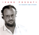 Ho Sognato Una Strada/Ivano Fossati and Oscar Prudente
