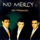 My Promise/No Mercy