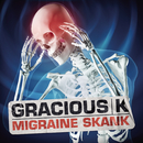 Migraine Skank/Gracious K