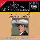 La Gran Coleccion Del 60 Aniversario CBS - Javier Solis/Javier Solís