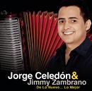 Jorge Celedón & Jimmy Zambrano  De Lo Nuevo... Lo Mejor/Jorge Celedon & Jimmy Zambrano