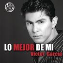 Lo Mejor De Mi... Victor Garcia/Víctor García