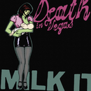Milk It/Death In Vegas