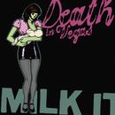 Milk It/Death In Vegas