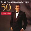 50 Aniversario Vol. 1/Marco Antonio Muñíz