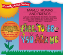 Free To Be...You And Me/Marlo Thomas & Friends