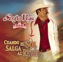 Cuando El Sol Salga Al Revés/Sergio Vega