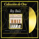 Coleccion de Oro/Rey Ruiz