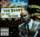 Get Off The Stage/Too $hort