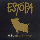 Más Destrangis/Estopa